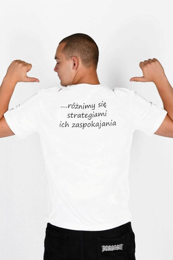 Koszulka męska Wszyscy mamy takie same potrzeby… różnimy się strategiami ich zaspokojenia